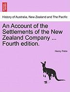 An Account of the Settlements of the New Zealand Company ... Fourth Edition.