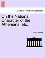 On the National Character of the Athenians, Etc.