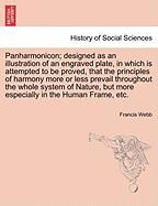 Panharmonicon; Designed as an Illustration of an Engraved Plate, in Which Is Attempted to Be Proved, That the Principles of Harmony More or Less Preva
