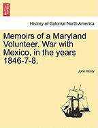 Memoirs of a Maryland Volunteer. War with Mexico, in the Years 1846-7-8.