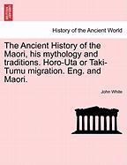 The Ancient History Of The Maori, His Mythology And Traditions. Horo-uta Or Taki-tumu Migration. Eng. And Maori.vol.vi