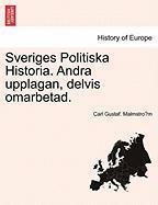 Sveriges Politiska Historia. Andra Upplagan, Delvis Omarbetad.