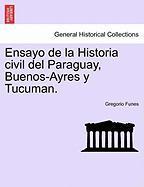 Ensayo de La Historia Civil del Paraguay, Buenos-Ayres y Tucuman.