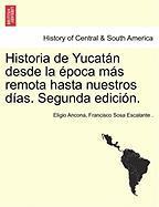 Historia de Yucatán desde la época más remota hasta nuestros días. Segunda edición. TOMO TERCERO