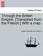 Through the British Empire. [Translated from the French.] with a Map.