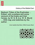 Blunt, A: Bedouin Tribes of the Euphrates ... Edited, with a
