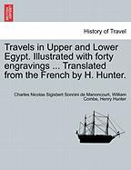 Sonnini de Manoncourt, C: Travels in Upper and Lower Egypt.