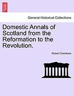 Domestic Annals of Scotland from the Reformation to the Revolution. VOLUME II