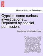 Gypsies: Some Curious Investigations ... Reprinted by Special Permission.