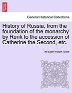 History of Russia, from the Foundation of the Monarchy by Rurik to the Accession of Catherine the Second, Etc.