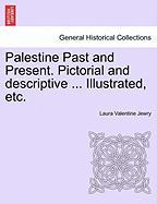Palestine Past and Present. Pictorial and descriptive ... Illustrated, etc.