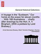 """A  Voyage in the """"Sunbeam."""" Our Home on the Ocean for Eleven Months ... with 188 Illustrations ... Chiefly After Drawings by the Hon. A. Y. Bingham."""