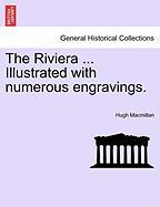 The Riviera ... Illustrated with Numerous Engravings.