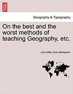 On the Best and the Worst Methods of Teaching Geography, Etc.