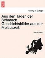 Aus Den Tagen Der Schmach. Geschichtsbilder Aus Der Melacszeit.