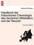 Handbuch der Historischen Chronologie des deutschen Mittelalters und der Neuzeit.