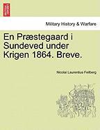 Feilberg, N: En Præstegaard i Sundeved under Krigen 1864. Br