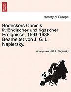 Bodeckers Chronik livlöndischer und rigascher Ereignisse, 1593-1638. Bearbeitet von J. G. L. Napiersky. (German Edition)