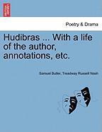 Butler, S: Hudibras ... With a life of the author, annotatio