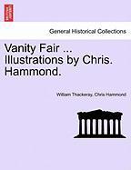 Vanity Fair ... Illustrations By Chris. Hammond.