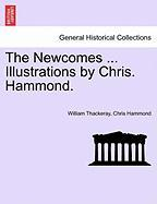 Thackeray, W: Newcomes ... Illustrations by Chris. Hammond.