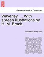 Scott, W: Waverley. ... With sixteen illustrations by H. M.