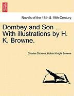 Dickens, C: Dombey and Son ... With illustrations by H. K. B