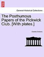 Dickens, C: Posthumous Papers of the Pickwick Club. [With pl