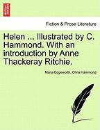 Helen ... Illustrated By C. Hammond. With An Introduction By Anne Thackeray Ritchie.