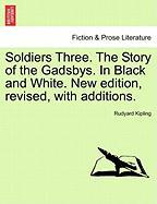 Kipling, R: Soldiers Three. The Story of the Gadsbys. In Bla