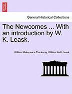 Thackeray, W: Newcomes ... With an introduction by W. K. Lea