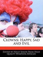 Clowns: Happy, Sad and Evil