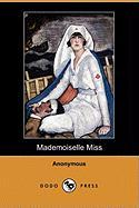 Mademoiselle Miss (Dodo Press) - Anonymous