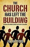 The Church Has Left the Building: An Appeal for Church Leaders to Get Back to the Basics