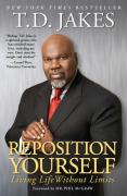 Reposition Yourself: Living Life Without Limits