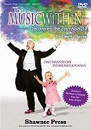 The Music Within: Discovering the Joy - Again! One Man's Story, Everyone's Journey