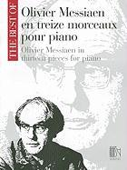 Oliver Messiaen In Thirteen Pieces For Piano: The Best Of Olivier Messiaen