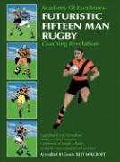 Futuristic Fifteen Man Rugby: Coaching Revelations 2007