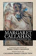 Margaret Callahan: Mother of Northwest Art