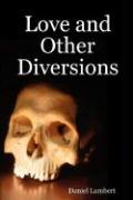 Love and Other Diversions