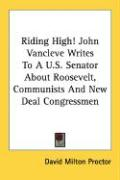 Riding High! John Vancleve Writes to A U.S. Senator about Roosevelt, Communists and New Deal Congressmen - Proctor, David Milton
