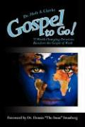 Gospel to Go!: 75 World-Changing Devotions Based on the Gospel of Mark