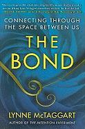 The Bond: Connecting Through the Space Between Us