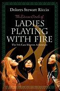 The Divine Circle of Ladies Playing with Fire (Cass Shipton Series #5)