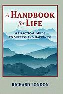 A Handbook For Life Rich London Author
