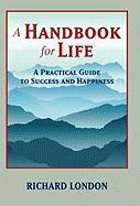 A Handbook For Life Rich London Author