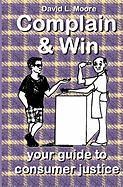 Complain and Win - Moore, David L.