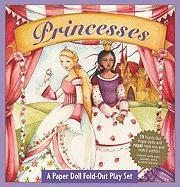Princesses: A Paper Doll Fold-Out Play Set