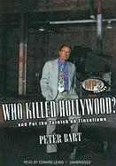 Who Killed Hollywood?... and Put the Tarnish on Tinseltown - Bart, Peter