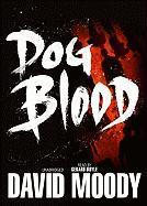 Dog Blood - Moody, David